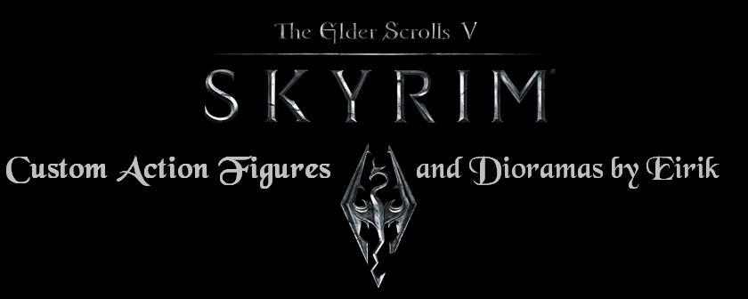 New! Skyrim Custom Action Figures and Dioramas